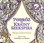 PODRÓŻ DO KRAINY SZEKSPIRA. MAGIA KOLOROWANIA Good Wives and Warriors