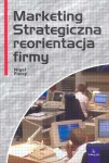 MARKETING STRATEGICZNA REORIENTACJA FIRMY Piercy Nigel