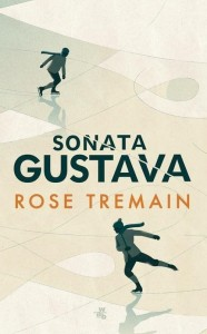 SONATA GUSTAVA Rose Tremain
