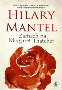 ZAMACH NA MARGARET THATCHER Hilary Mantel