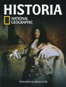 HISTORIA NATIONAL GEOGRAPHIC T. 25 MONARCHIE ABSOLUTNE