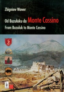 OD BUZUŁUKU DO MONTE CASSINO. From Buzuluk to Monte Cassino Zbigniew Wawer