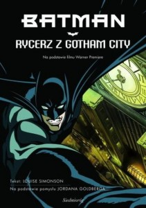 BATMAN. RYCERZ Z GOTHAM CITY Louise Simonson