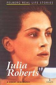 JULIA ROBERTS A SHORT BIOGRAPHY Adam Wolański, Ewa Wolańska