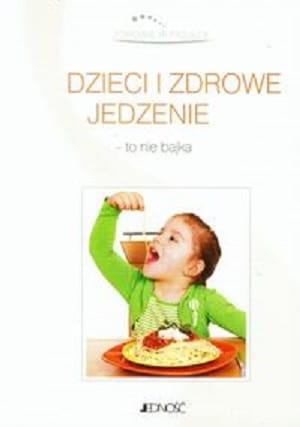 Dzieci I Zdrowe Jedzenie To Nie Bajka Francesca Ribezzi
